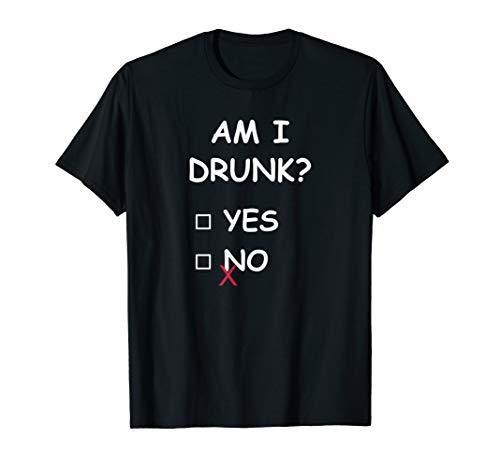 - Funny Am I drunk shirt I Men Women