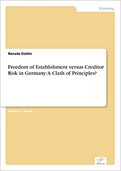 Book Freedom of Establishment versus Creditor Risk in Germany: A Clash of Principles?