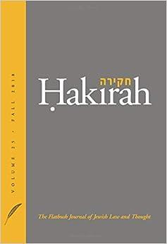Hakirah: The Flatbush Journal of Jewish Law and Thought (Volume 25)