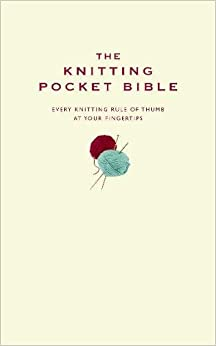 Book Knitting Pocket Bible: Every Knitting Rule of Thumb at Your Fingertips (Pocket Bibles)