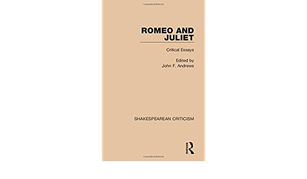 Paper Essay Writing Amazoncom Shakespearean Criticism Romeo And Juliet Critical Essays  Volume   John F Andrews Books Thesis Statement For An Argumentative Essay also My Mother Essay In English Amazoncom Shakespearean Criticism Romeo And Juliet Critical  Example Of Thesis Statement In An Essay