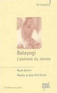 Balayogi : L'alchimie du silence par Poumi Lescaut