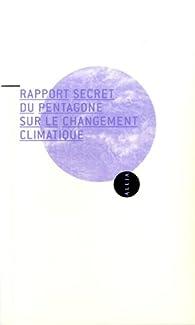 Rapport secret du Pentagone sur le changement climatique par Peter Schwartz