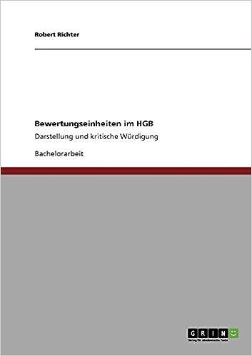 Bewertungseinheiten Im Hgb Darstellung Und Kritische Würdigung