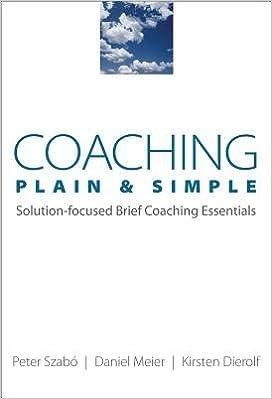 Book Coaching Plain & Simple( Solution-Focused Brief Coaching Essentials)[COACHING PLAIN & SIMPLE]