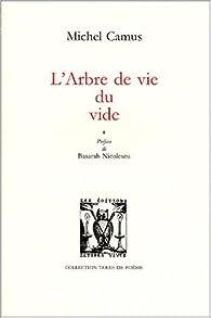 L'arbre de vie du vide par Michel Camus