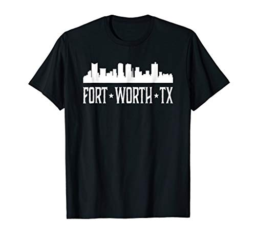 Fort Worth TX T-shirt Ft. Worth Texas Cities Skyline Silhoue