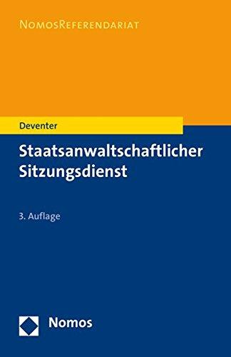 Staatsanwaltschaftlicher Sitzungsdienst (Nomosreferendariat) Taschenbuch – 9. August 2016 Anton Deventer 3848728877 Law Law / Criminal Law / General