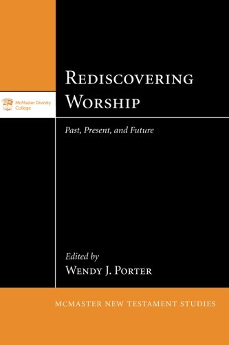 Download Rediscovering Worship: Past, Present, and Future (McMaster New Testament) pdf