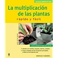 La Multiplicacion de las Plantas / The Multiplication of Plants: Rapido y Facil / Fast