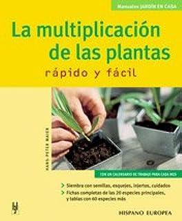 La Multiplicacion de las Plantas / The Multiplication of Plants: Rapido y Facil / Fast