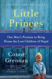 Little Princes: One Man's Promise to Bring Home the Lost Children of Nepal,Reprint edition