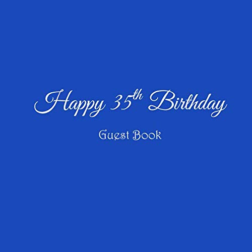 Happy 35th Birthday Guest Book: Happy 35 year old 35th Birthday Party Guest Book gifts accessories decor ideas supplies decorations for women men her ... decorations gifts ideas women men) ()