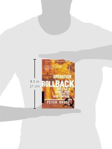 Operation Rollback America S Secret War Behind The Iron Curtain Peter Grose 0046442154581 Com Books