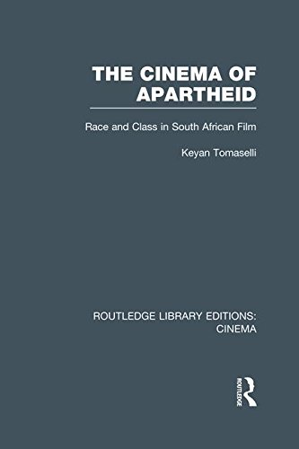 The Cinema of Apartheid: Race and Class in South African Film (Routledge Library Editions: Cinema)