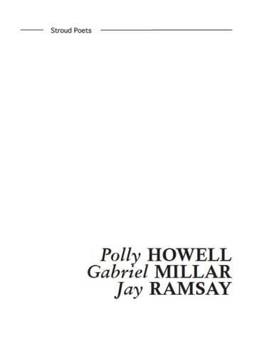 Stroud Poets 2: Polly Howell, Gabriel Millar, Jay Ramsay