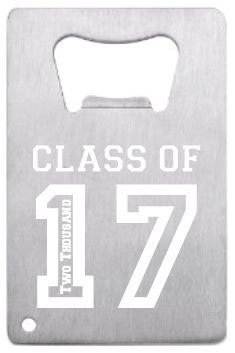 Class of Graduation Bottle Opener by Lazer Designs Credit Card Size Heavy Duty Stainless Steel Flat Bottle Opener-Laser Engraved Custom Made Personalized Grad Class Opener-Perfect Gift for Any Student (Best Credit Cards For Grad Students)
