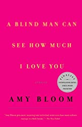 A Blind Man Can See How Much I Love You : Stories