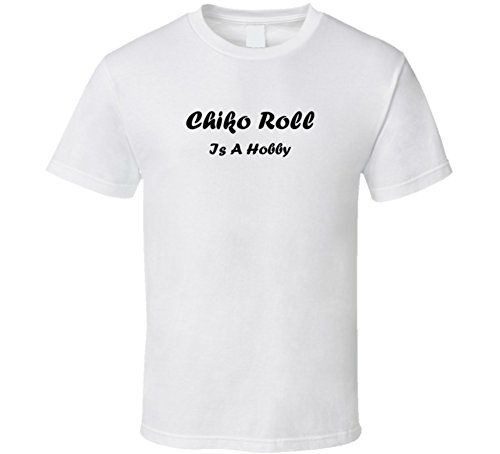 chiko-roll-is-a-hobby-funny-foodie-food-gift-t-shirt-l-white