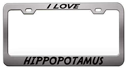 (I LOVE HIPPOPOTAMUS Animals Chrome Steel Metal License Plate Frame Auto Car SUV Tag Holder)