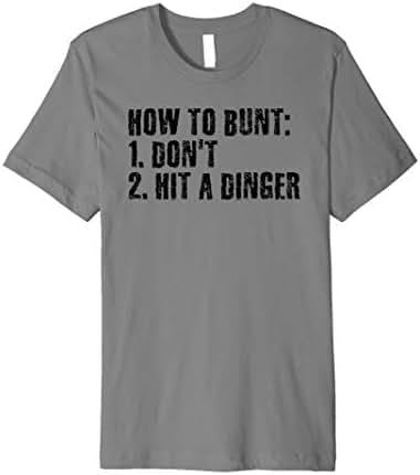 HOW TO BUNT DON'T HIT DINGER Shirt Funny Baseball Gift Idea