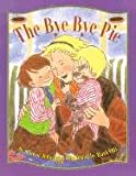 The Bye-Bye Pie, Sharon Jennings, 1550417851