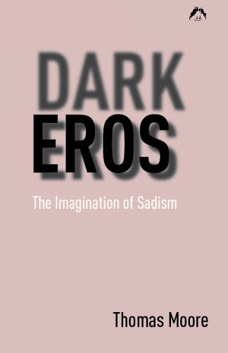 Dark Eros: The Imagination of Sadism New Edition