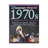 img - for 1970'S Turbulent Times (20th Century Music) book / textbook / text book