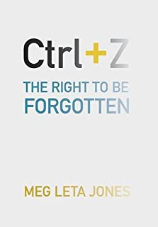 Book Cover: Ctrl   Z: The Right to Be Forgotten