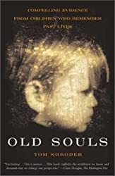 OLD SOULS : THE SCIENTIFIC SEARCH FOR PROOF OF PAST LIVES