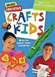 More Creative Crafts for Kids, Reader's Digest Editors, 0794417744