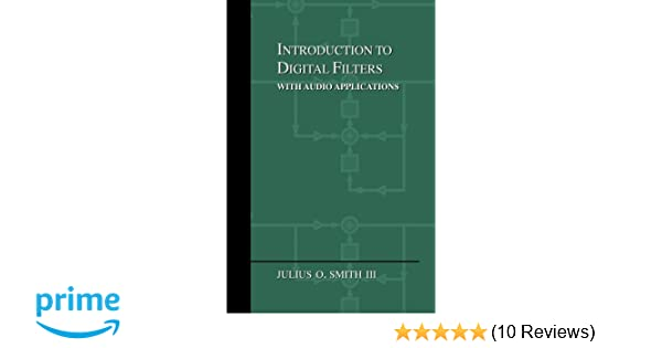 Introduction to Digital Filters: with Audio Applications ...