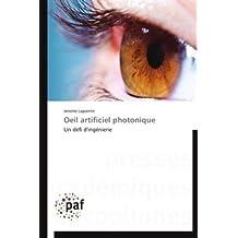 Oeil artificiel photonique: Un défi d'ingénierie