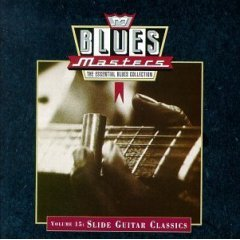 Blues Masters, Vol. 15: Slide Guitar Classics