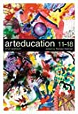 Art Education 11-18 : Meaning, Purpose and Direction, , 0826472001