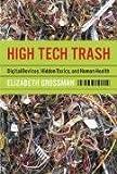 High Tech Trash, Elizabeth Grossman, 1559635541