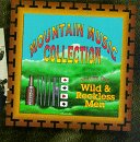Mountain Music Collection Vol  1  Wild   Reckless Men