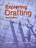 Exploring Drafting, John R. Walker and Bernard D. Mathis, 1590701801