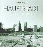 img - for Hauptstadt. Berlinbilder. Berlin- Bilder. book / textbook / text book
