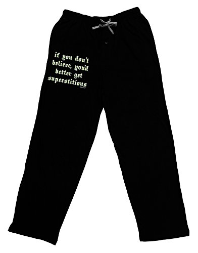 TooLoud If You Don't Believe You'd Better Get Superstitious Adult Lounge Pants - Black- Large]()
