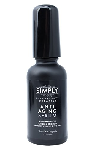 Best Anti Aging Serum / Cream - 100% Certified Organic & Natural - New Advanced Natural Formula by Simply Naked Beauty