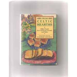 From Celtic Hearths: Baked Goods from Scotland, Ireland and Wales (Hearth Good)