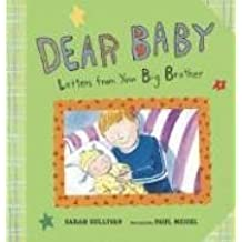 Dear Baby: Letters from Your Big Brother