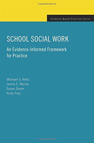 School Social Work: An Evidence-Informed Framework for Practice (Evidence-Based Practices)