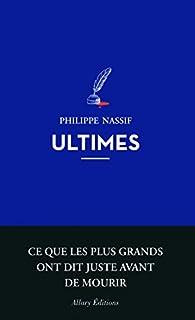 Ultimes par Philippe Nassif