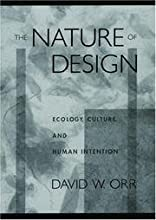 The Nature Of Design - Ecology, Culture, And Human Intention