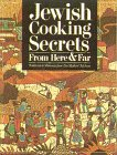 img - for Jewish Cooking Secrets From Here & Far: Traditions and Memories From Our Mothers' Kitchens book / textbook / text book