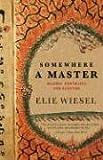 Somewhere a Master, Elie Wiesel, 080521187X