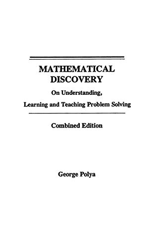 Mathematical Discovery: On Understanding, Learning and Teaching Problem Solving  Combined Edition