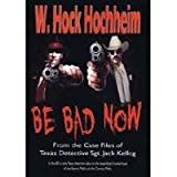 Be Bad Now, W. Hock Hochheim, 1932113304